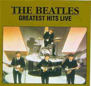 The Beatles - Greatest Hits Live