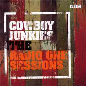 Cowboy Junkies - The Radio One Sessions