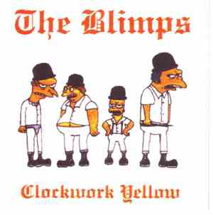 The Blimps - Clockwork Yellow