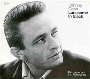 Johnny Cash - Lonesome In Black - The Legendary Sun Recordings