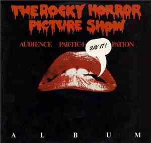 Various - The Rocky Horror Picture Show (The Original Audience Par-Tic-I-Pa ...