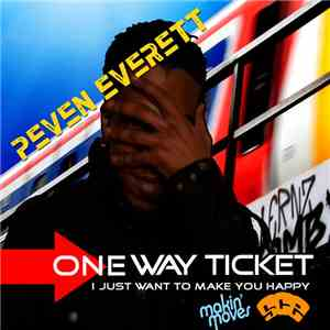 Peven Everett -  One Way Ticket / I Just Wanna Make You Happy