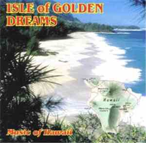 Various - Isle Of Golden Dreams - Music Of Hawaii