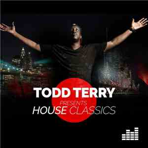 Todd Terry - House Classics