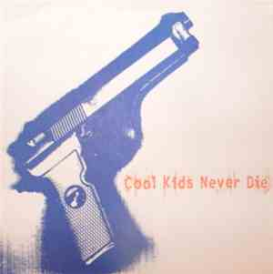 Cool Kids Never Die - Cool Kids Never Die