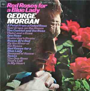 George Morgan  - Red Roses For A Blue Lady