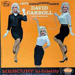 David Carroll And His Orchestra - Let's Dance, Dance, Dance