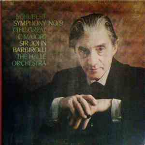 Schubert - The Halle Orchestra, Sir John Barbirolli - Symphony No. 9 ('The  ...