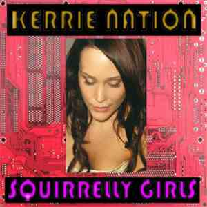 Kerrie Nation - Squirrelly Girls (Incredible Melting Man Remix)