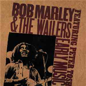Bob Marley & The Wailers Featuring Peter Tosh - Early Music