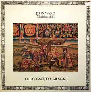 John Ward , The Consort Of Musicke - John Ward: Madrigals 1613