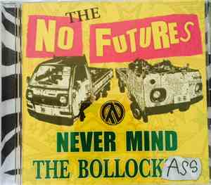 The No Futures - Never Mind The Bollock Ass