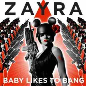 Zayra - Baby Likes To Bang
