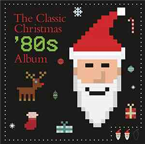 Various - The Classic Christmas '80s Album