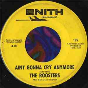 The Roosters  - Ain't Gonna Cry Anymore / Rosebush