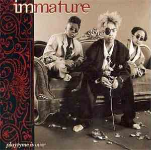 Immature - Playtime Is Over