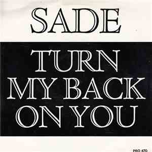 Sade - Turn My Back On You (Re-Mix)