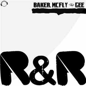 Baker, McFLY & Gee - R&R