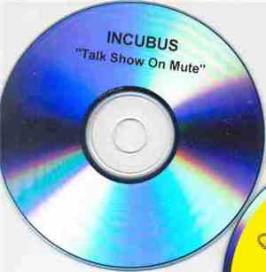 Incubus  - Talk Show On Mute