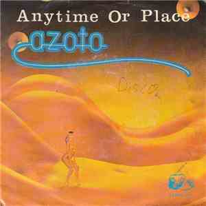 Azoto - Anytime Or Place