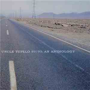 Uncle Tupelo - 89/93: An Anthology