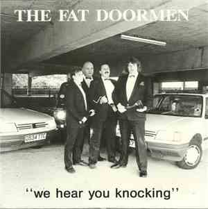 The Fat Doormen - We Hear You Knocking