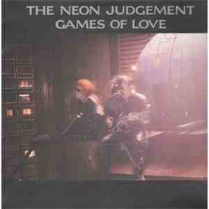 The Neon Judgement - Games Of Love