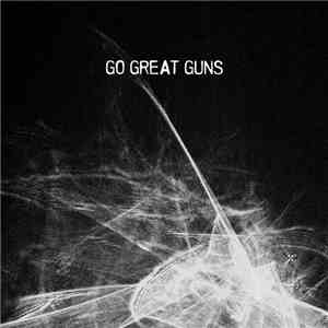 Go Great Guns - Go Great Guns