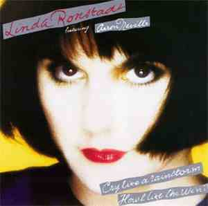 Linda Ronstadt Featuring Aaron Neville - Cry Like A Rainstorm, Howl Like Th ...