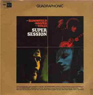 Mike Bloomfield, Al Kooper, Stephen Stills - Super Session